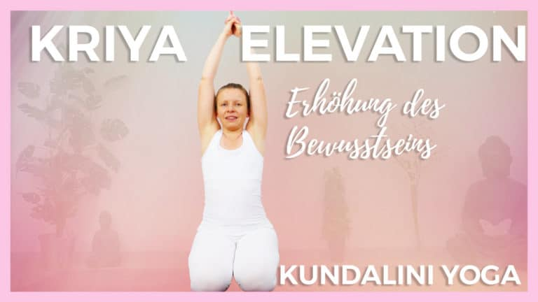 Kundalini Kriya for Elevation   Erhöhung des Bewusstseins