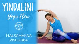 Yindalini Flow für Vishudda Chakra - Vinyasa, Yin, Kundalini