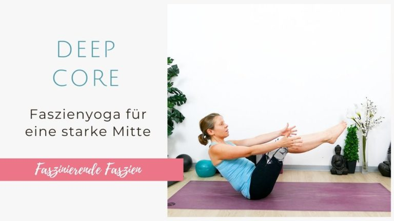 Deep Core – Faszienyoga für eine starke Mitte