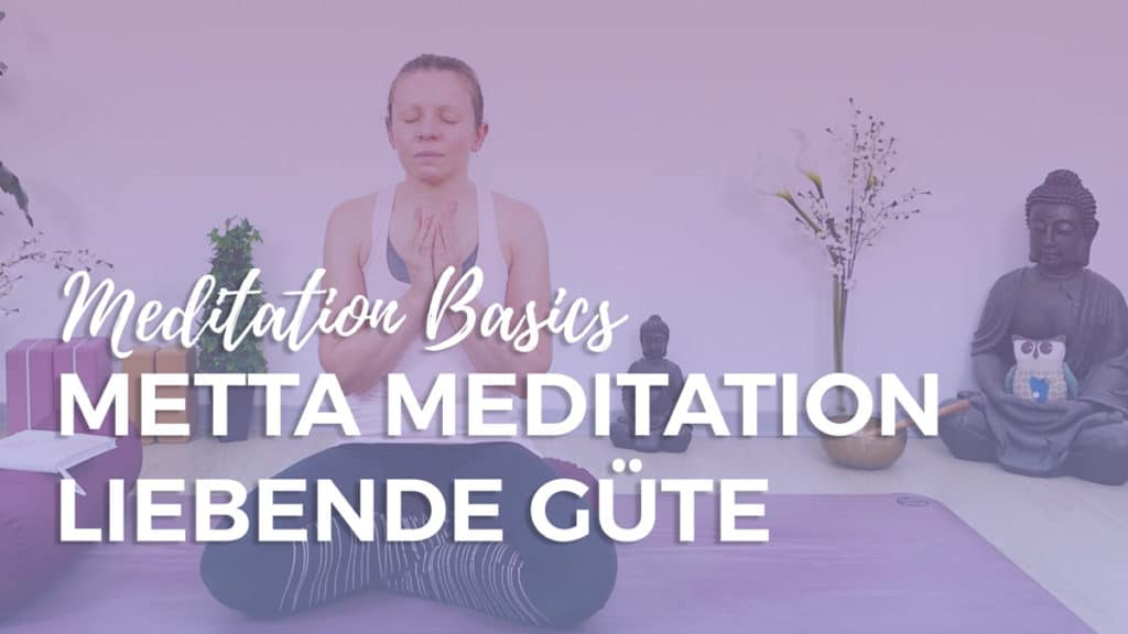 Metta Meditation: Liebende Güte