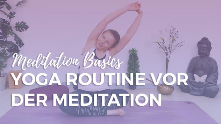Yoga Stretch Routine für die Meditation