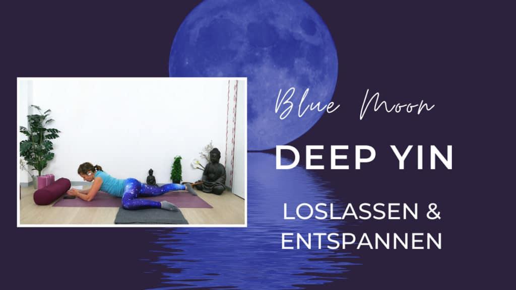 Blue Moon Deep Yin - Loslassen und tief entspannen