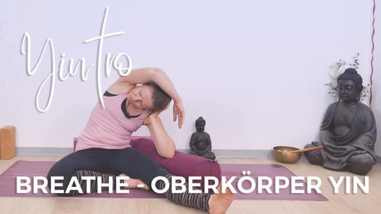 Yintro Breath: Yin Yoga für den Oberkörper