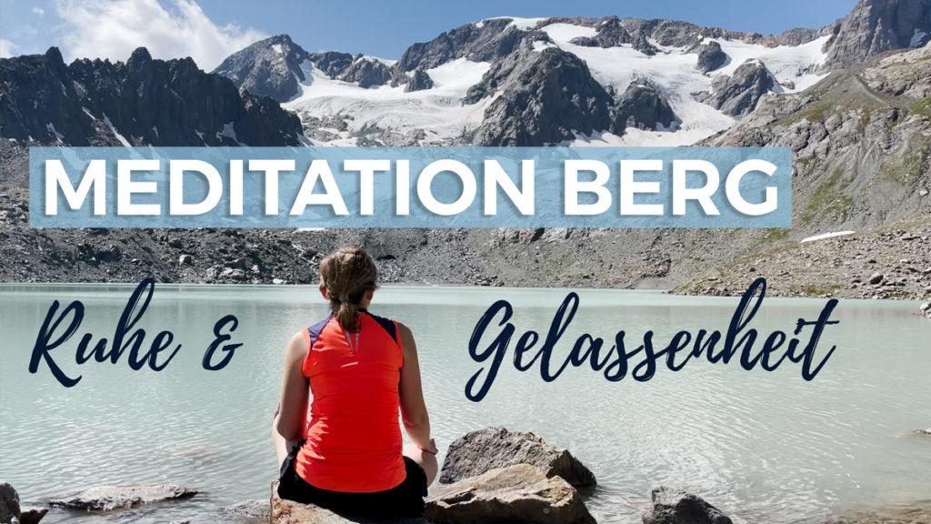 Meditation Berg: Ruhe, Gelassenheit & Stabilität