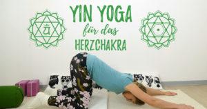 Herzchakra Yin Yoga - Liebe und Mitgefühl